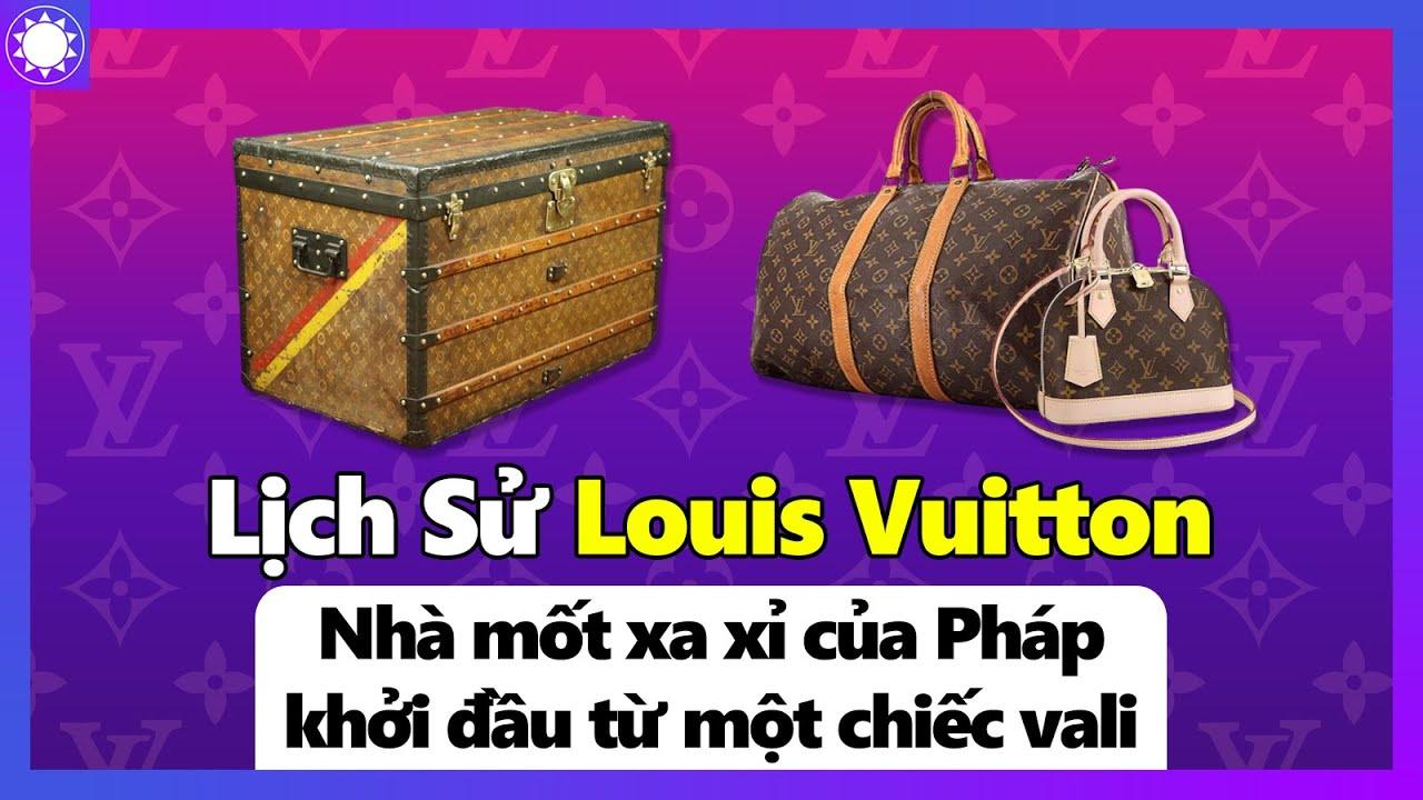 Lịch Sử Louis Vuitton - Nhà Mốt Xa Xỉ Của Pháp Khởi Đầu Từ Những Chiếc Vali