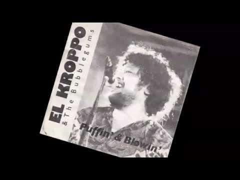 El Kroppo & The Bubblegums [1988] Puffin´& Blowin´ [Full 7´´][HQ]