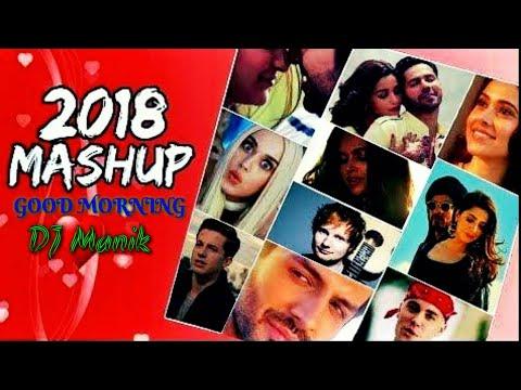 Good Morning Mashup 2018   Hindi & English Mashup 2018   Hollywood & Bollywood   ManikMishraVEVO