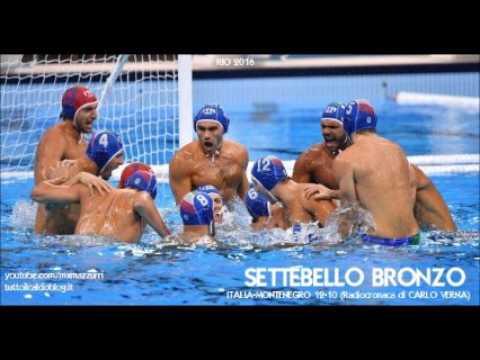Rio 2016 - BRONZO SETTEBELLO, radiocronaca di Carlo Verna - ITALIA-MONTENEGRO 12-10 (Rai Radio 1)