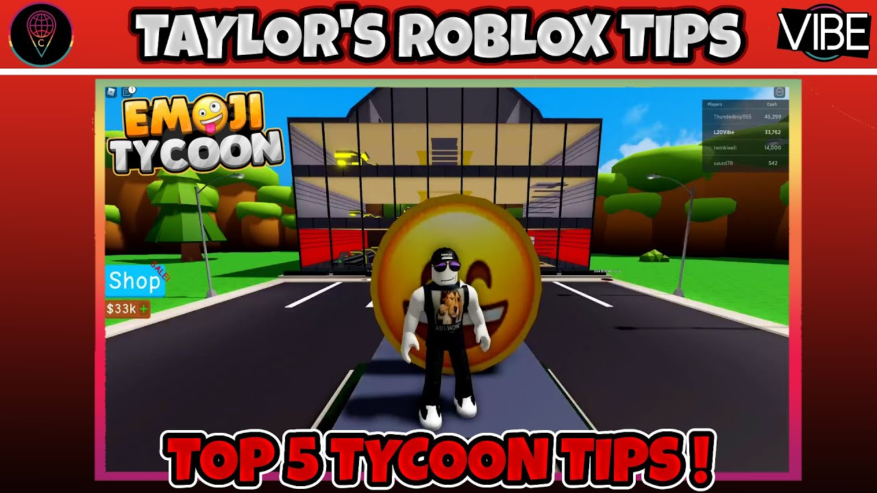 Taylor's Top 5 Roblox Tycoon Tips