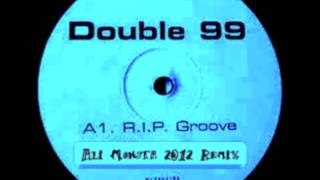 Double 99 - Ripgroove (Ali Monsta 2012 Remix)