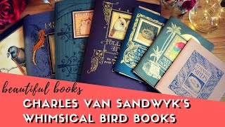 Charles van Sandwyk | Whimsical Feathered Friends | Beautiful Books