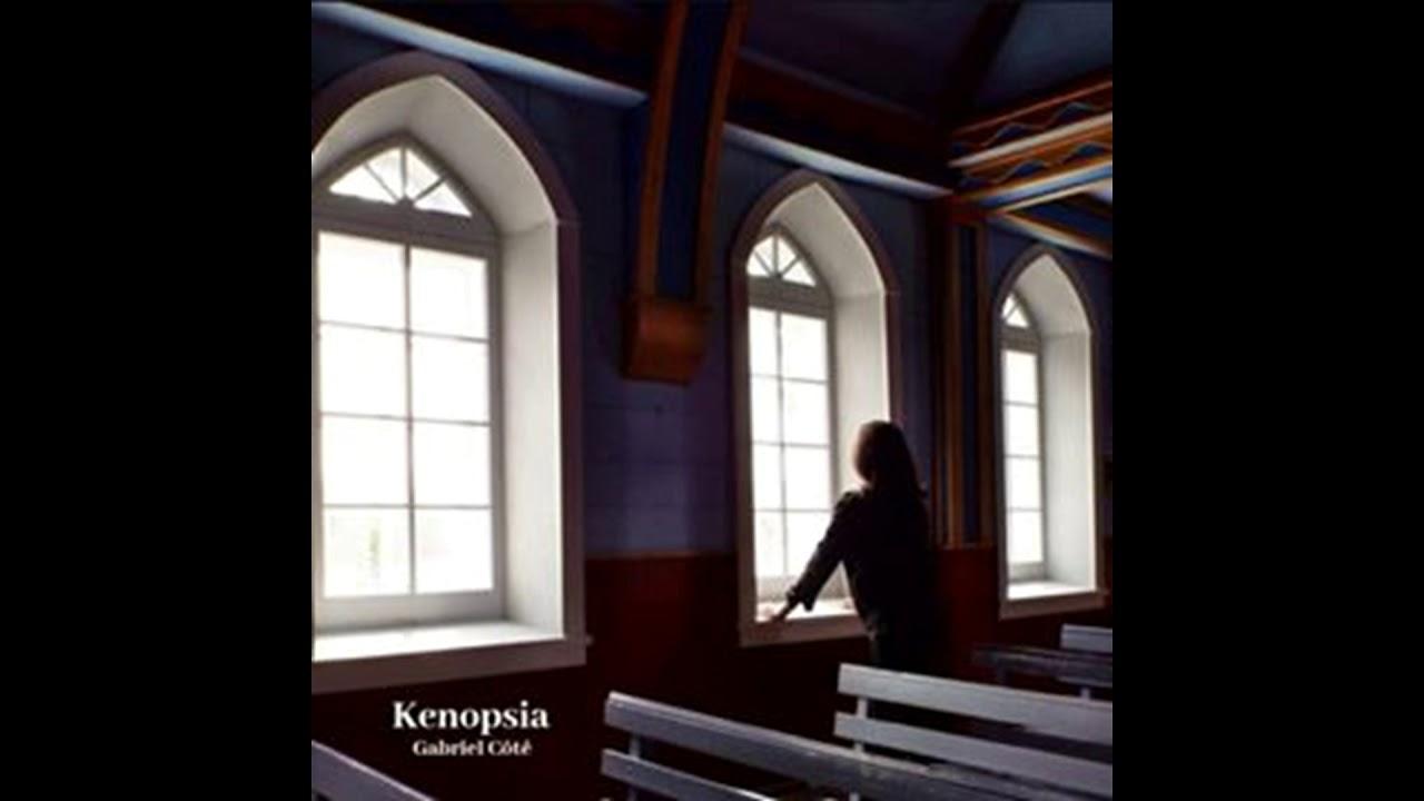 Gabriel Côté - Kenopsia (Full EP 2020)