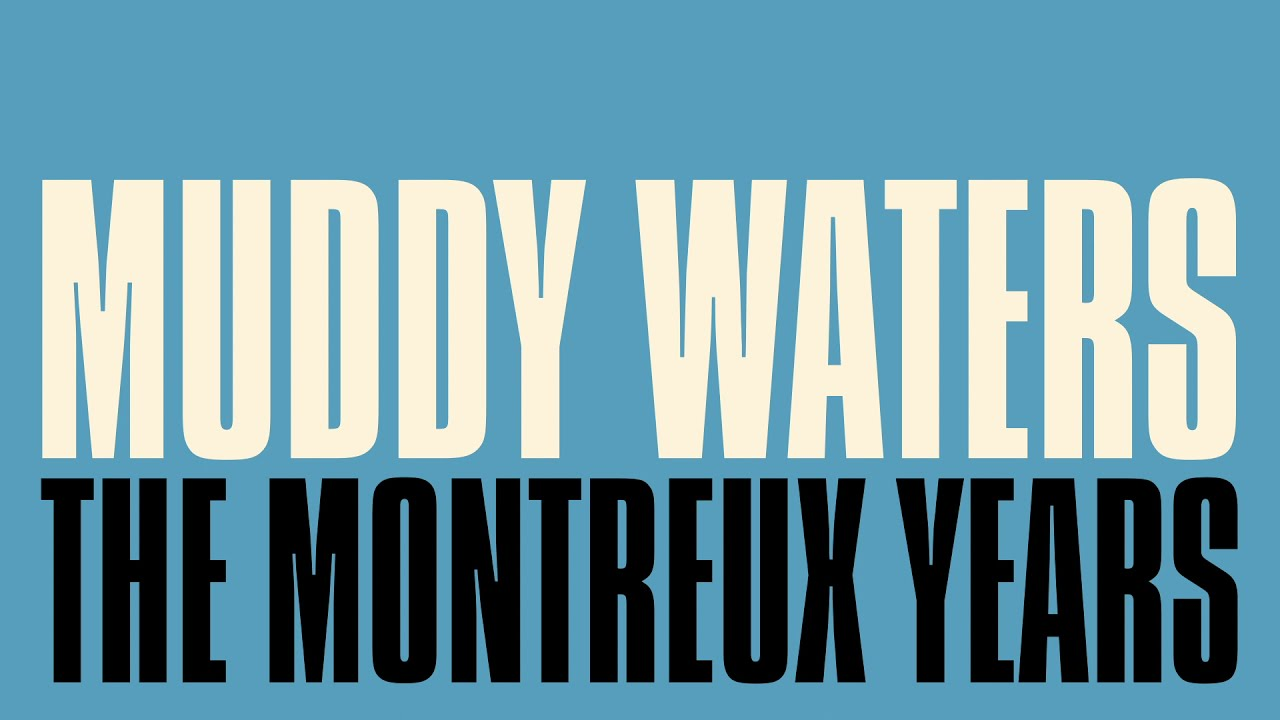 The Montreux Years: Muddy Waters – Trouble No More