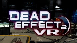 Dead Effect 2 - VR - What A  Pile Of POO! thumbnail