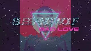 Sleeping Wolf- Bad Love (Lyric video)
