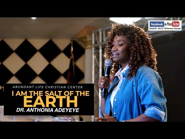 I Am The Salt Of The Earth | Dr. Anthonia Adeyeye | ALCC Winners House