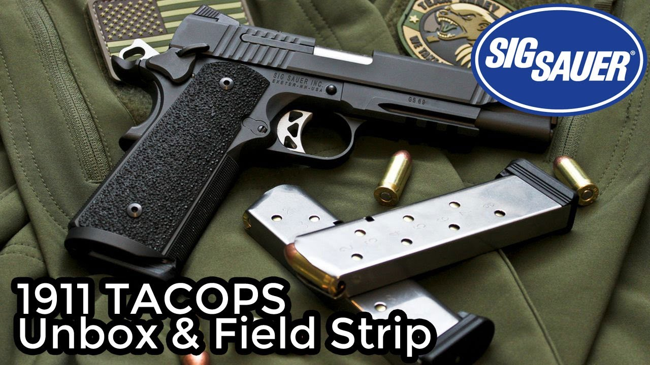Sig Sauer 1911 TACOPS Unbox & Field Strip (in HD) - YouTube