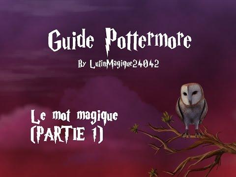 Guide Pottermore // Le mot magique (PARTIE...
