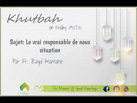 """Download Khutbah sur """"Le vrai responsable de nous situation"""" Par Fr. Zayd Imamane"""