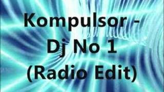 Kompulsor - Dj No 1 (Radio Edit)
