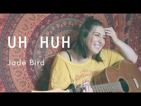 Uh Huh - Jade Bird (cover)
