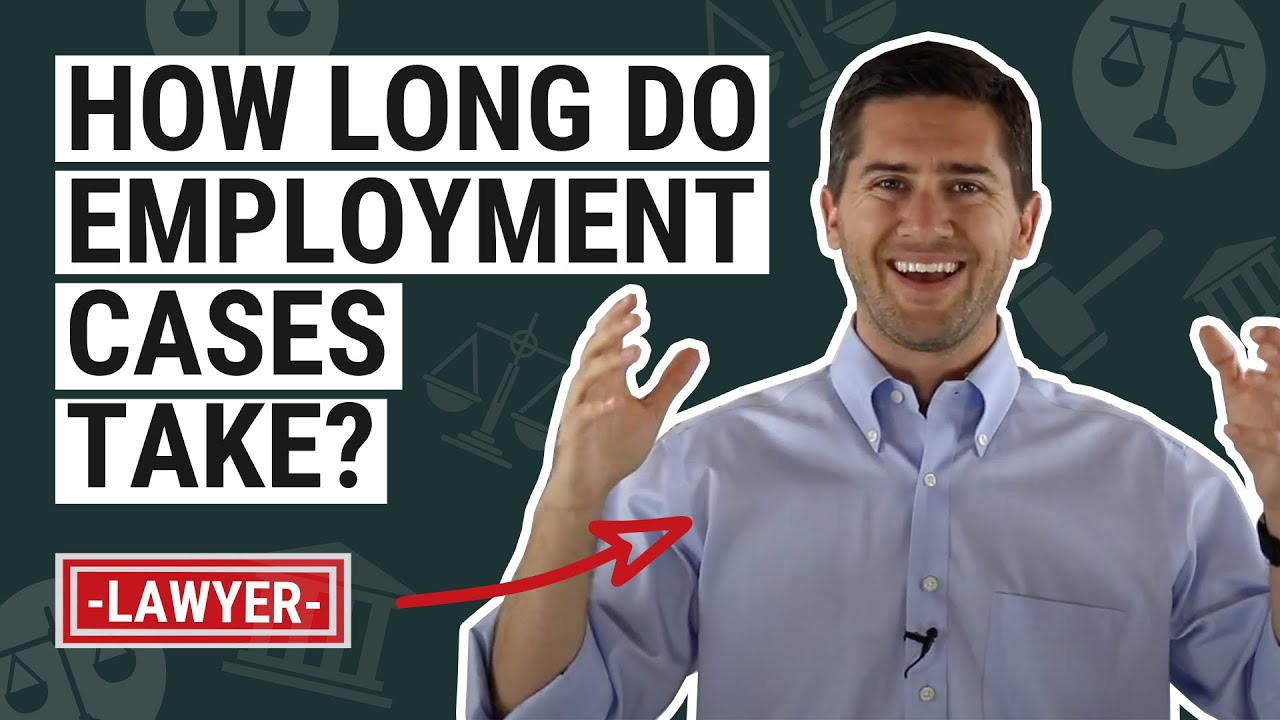 How Long do Employment Cases Take to Litigate and Settle in CA?