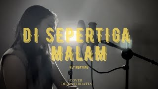 Download Lagu Di Sepertiga Malam - Rey Mbayang by Della Firdatia Accoustic Version mp3