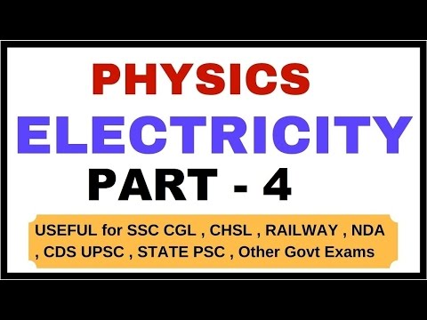 Electricity Part -4| PHYSICS Lecture for SSC , NDA , CDS , State Exams etc