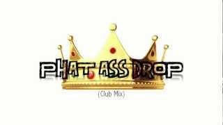DJs From Mars - Phat Ass Drop (Club Mix)