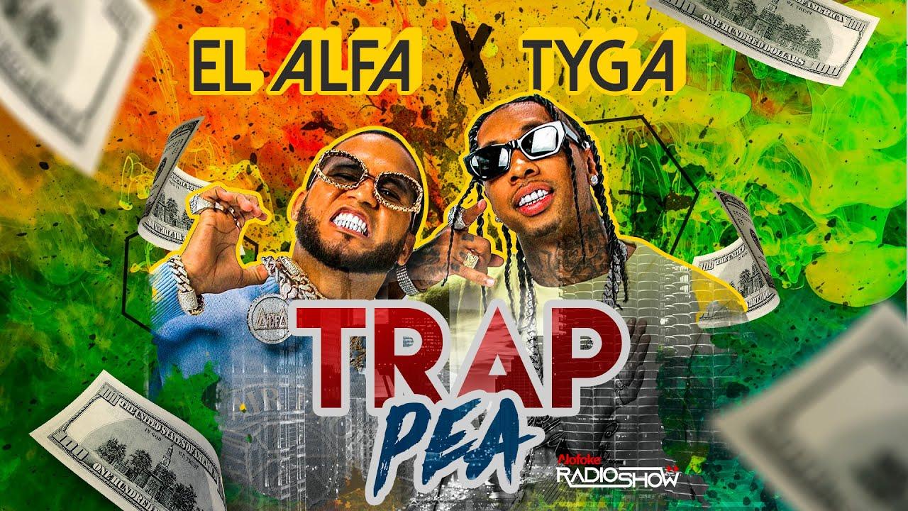 EL ALFA EL JEFE FT TYGA - TRAP PEA (DEMBOW) - YouTube