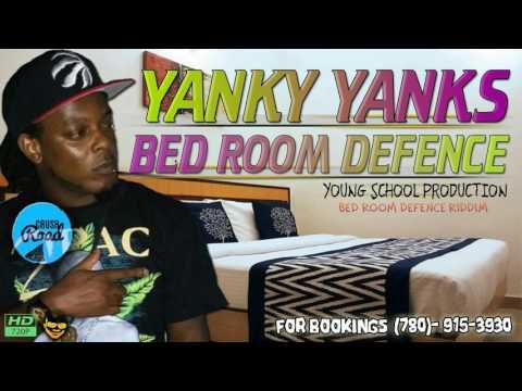 Yanky Yanks - Bed Room Defense [Bed Room Defence Riddim] July 2017