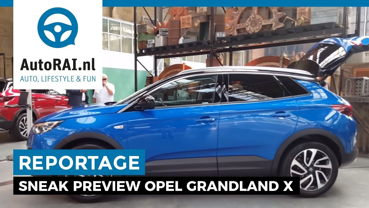 sneak preview opel grandland x in nederland autorai tv youtube. Black Bedroom Furniture Sets. Home Design Ideas
