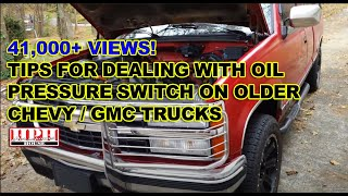 Notes Re replacing oil pressure switch sending unit for Chevy C/K1500 Truck
