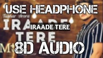 DIL EK AUR DETA HAI TU CHAR KO ( 8D Audio ) -   IRAADE TERE    TUSHAR ARORA   8D Rock  