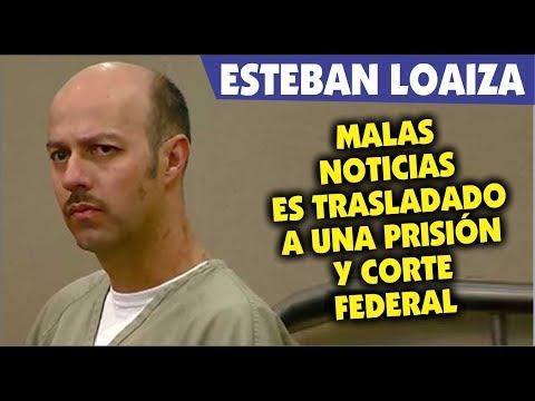 Esteban Loaiza es trasladado a una prisión y corte federal