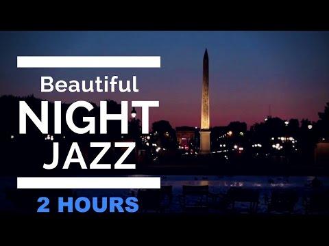 Night Time Jazz Music and Night Time Jazz: 2 HOURS of Jazz Night Music