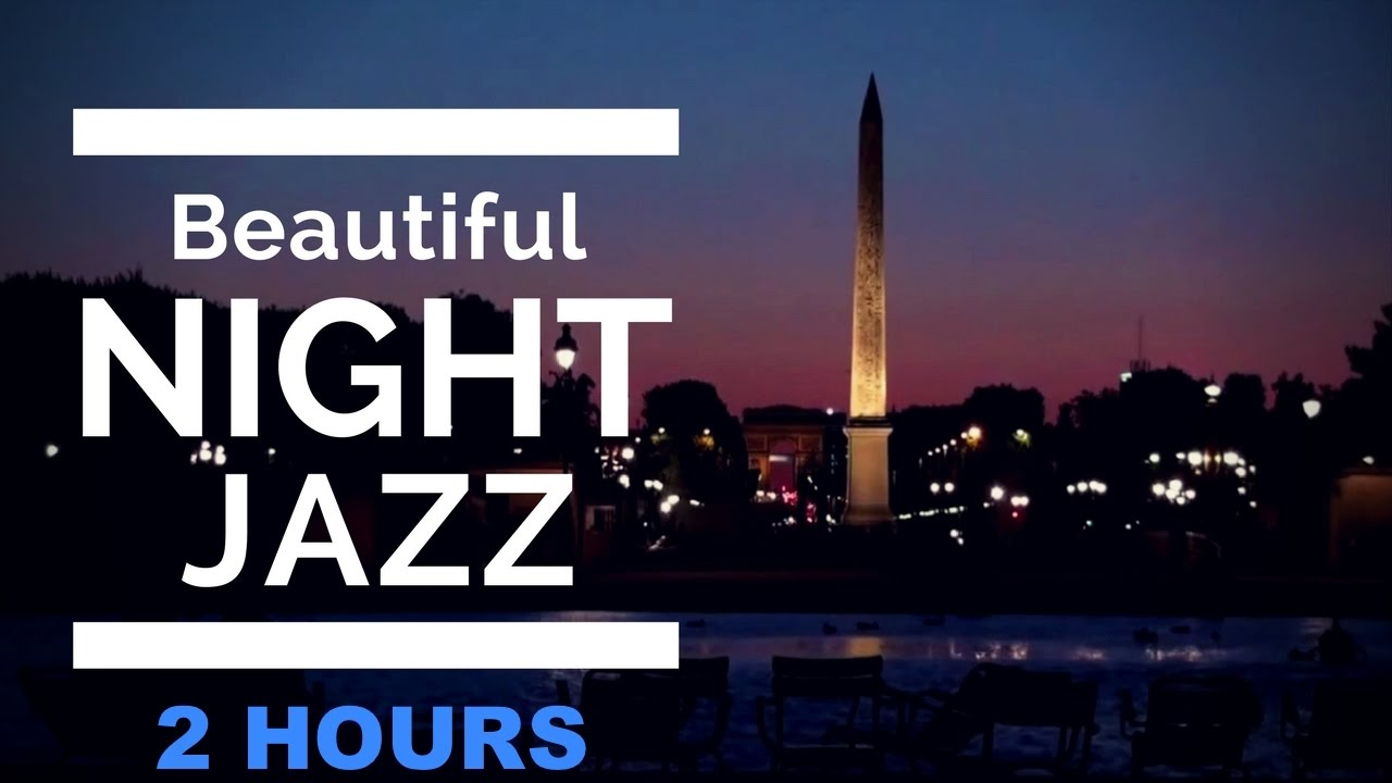 af4b23d285ee5 Night Time Jazz Music and Night Time Jazz: 2 HOURS of Jazz Night Music