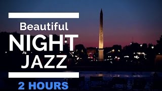 Night Time Jazz Music and Night Time Jazz: 2 HOURS of Jazz Night Music
