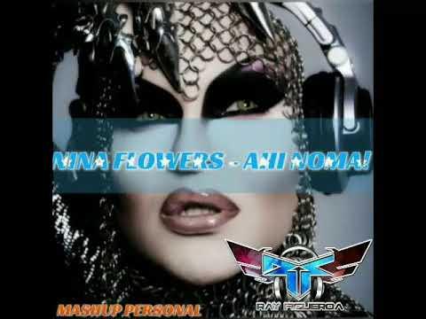 DJ Ray Figueroa MR FLOW--Ahi Noma!--- MASHUP PERSONAL