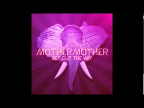 Mother Mother - Get out the way