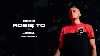 Dedis ft. Joda - Robię to