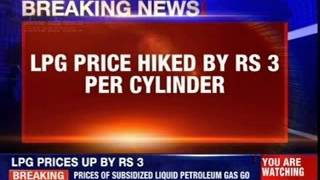 LPG price hiked by Rs 3 per cylinder