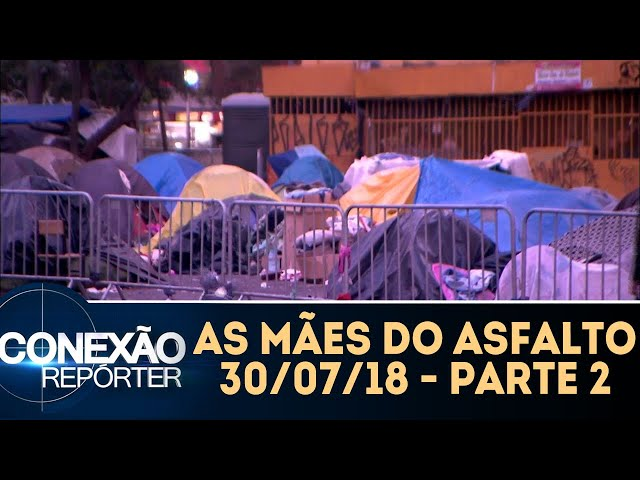 As mães do asfalto - Parte 2 | Conexão Repórter (30/07/18)