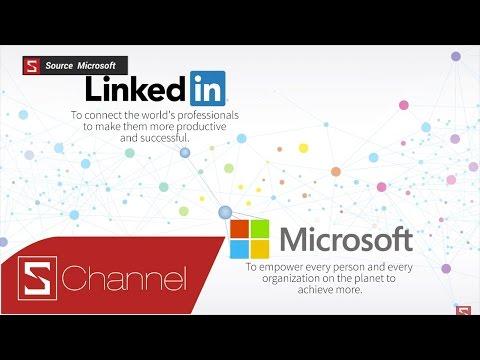 """Schannel - Lý do nào mà LinkedIn khiến Microsoft phải """"móc túi"""" tới 26 tỷ USD để mua lại?"""