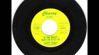 SCOTTY McKAY -- If You Really Want Me To I