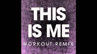 This is Me (Workout Remix)