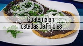 How to Make Guatemalan Tostadas de Frijol | Easy Recipe | Cocina Con Curacao