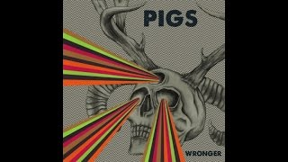 PIGS - Amateur Hour In Dick City