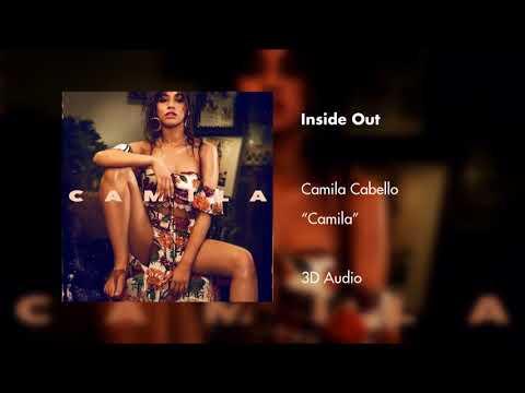 Camila Cabello - Inside Out (3D Audio)