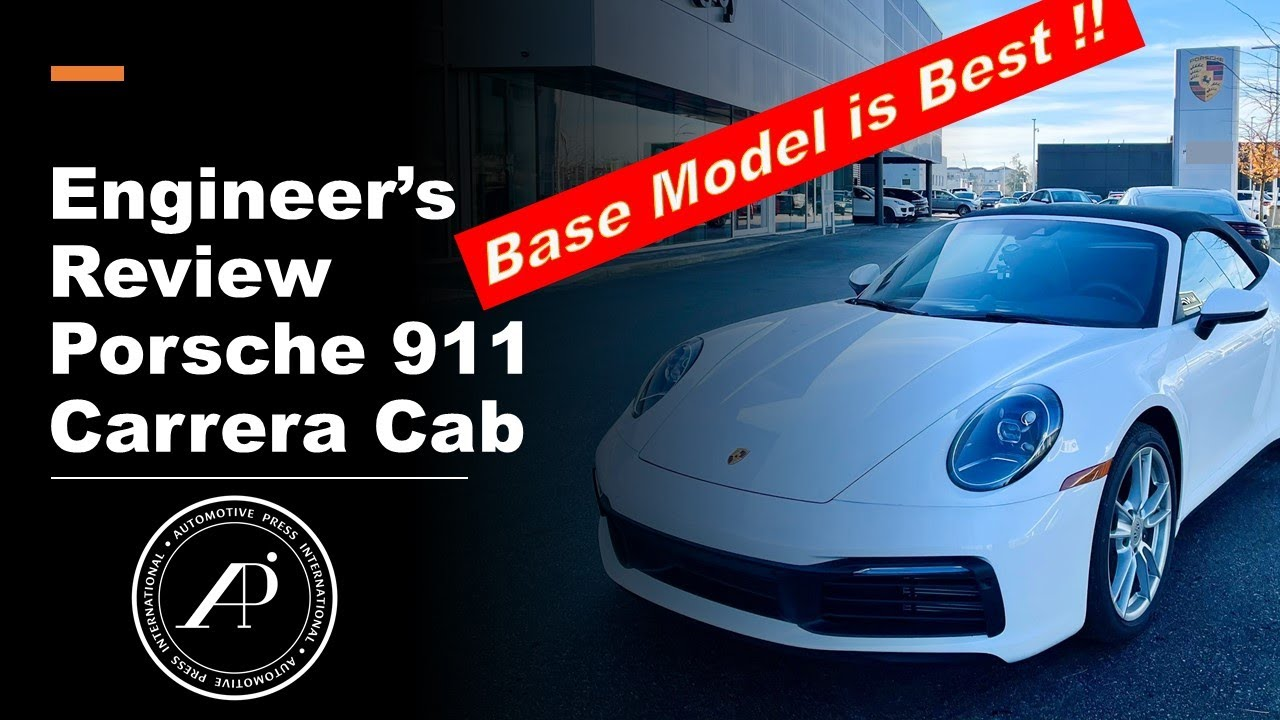 The Base Porsche 911 is the Best Carrera. Authentic Review by an  Automotive Engineer