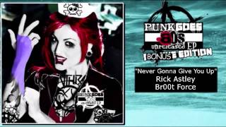 17. Never Gonna Give You Up (Punk Goes 80s v2)