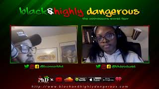 Black and Highly Dangerous Podcast Live Stream