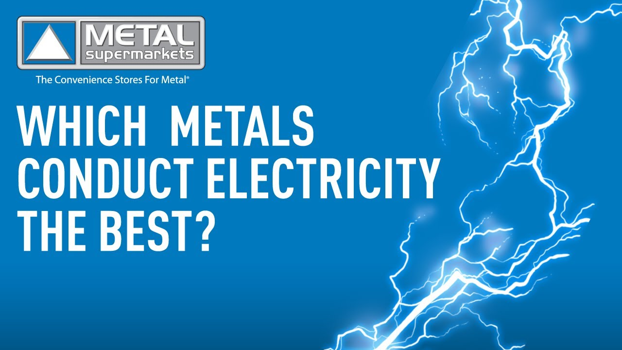 Which Metals Conduct Electricity? (Video Update) | Metal