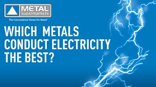 Which Metals Conduct Electricity The Best?   Metal Supermarkets