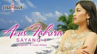 Gambar cover Anis Fahira - Sayang 4 (Official Music Video)
