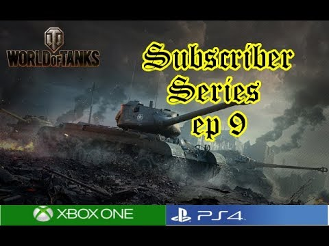 World of Tanks - Subscriber Series Ep 9