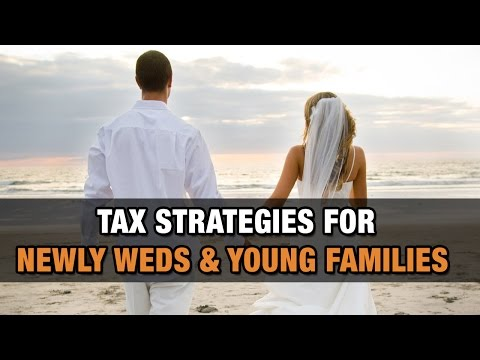 Tax Strategies For Newlyweds & Young Families