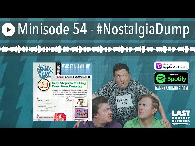 Minisode 54 - #NostalgiaDump